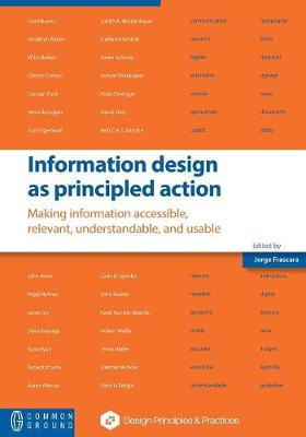 Information Design as Principled Action: Making Information Accessible, Relevant, Understandable, and Usable (Paperback)