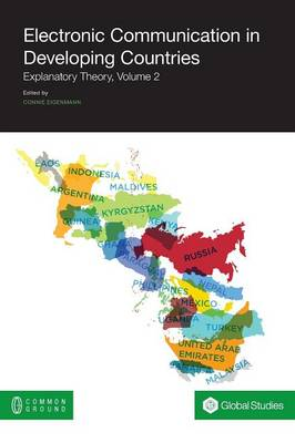 Electronic Communication in Developing Countries: Explanatory Theory, Volume 2 (Paperback)
