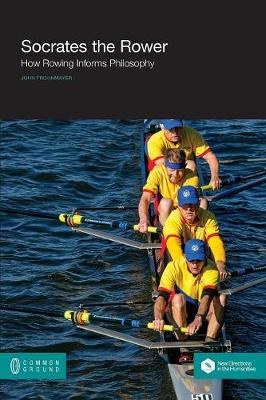 Socrates the Rower: How Rowing Informs Philosophy (Paperback)