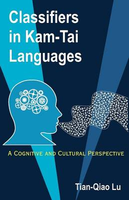 Classifiers in Kam-Tai Languages: A Cognitive and Cultural Perspective (Paperback)