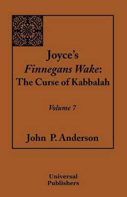 Joyce's Finnegans Wake: The Curse of Kabbalah Volume 7 (Paperback)