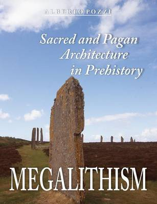 Megalithism: Sacred and Pagan Architecture in Prehistory (Paperback)