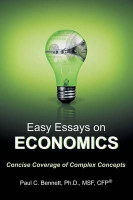 Easy Essays on Economics: Concise Coverage of Complex Concepts (Paperback)
