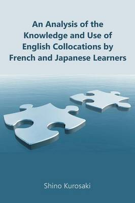 An Analysis of the Knowledge and Use of English Collocations by French and Japanese Learners (Paperback)