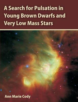 A Search for Pulsation in Young Brown Dwarfs and Very Low Mass Stars (Paperback)