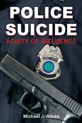 Police Suicide: Acuity of Influence (Paperback)