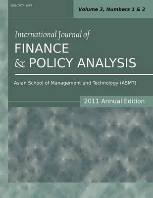International Journal of Finance and Policy Analysis (2011 Annual Edition): Vol.3, Nos.1 & 2 (Paperback)
