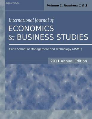 International Journal of Economics and Business Studies (2011 Annual Edition): Vol.2, Nos.1 & 2 (Paperback)