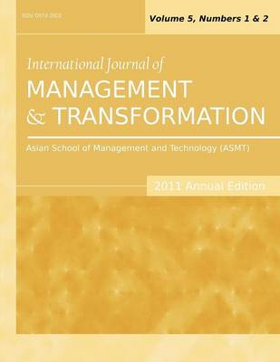 International Journal of Management and Transformation (2011 Annual Edition): Vol.5, Nos. 1 & 2 (Paperback)