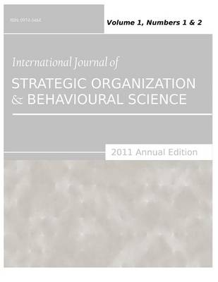 International Journal of Strategic Organization and Behavioural Science (2011 Annual Edition): Vol.1, Nos.1 & 2 (Paperback)