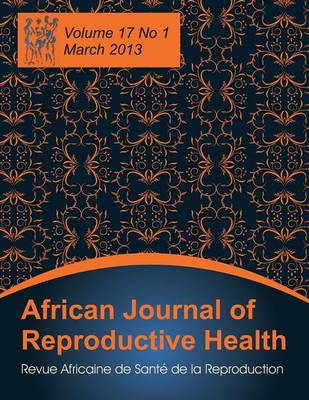 African Journal of Reproductive Health: Vol.17, No.1, March 2013 (Paperback)