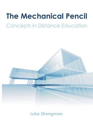 The Mechanical Pencil: Concepts in Distance Education (Paperback)