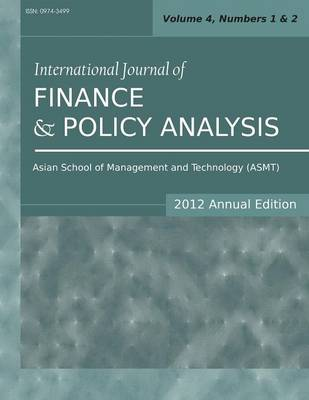 International Journal of Finance and Policy Analysis (2012 Annual Edition): Vol.4, Nos.1 & 2 (Paperback)