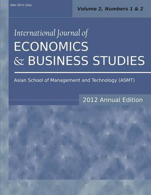 International Journal of Economics and Business Studies (2012 Annual Edition): Vol.2, Nos.1 & 2 (Paperback)