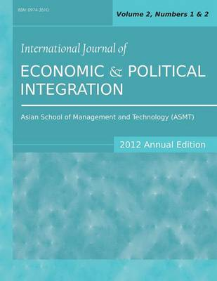 International Journal of Economic and Political Integration (2012 Annual Edition): Vol.2, Nos.1 & 2 (Paperback)
