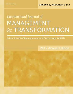 International Journal of Management and Transformation (2012 Annual Edition): Vol.6, Nos. 1 & 2 (Paperback)