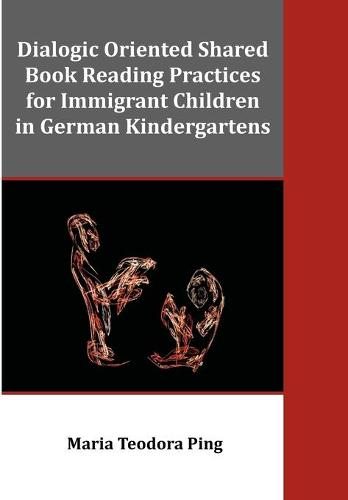 Dialogic Oriented Shared Book Reading Practices for Immigrant Children in German Kindergartens (Paperback)