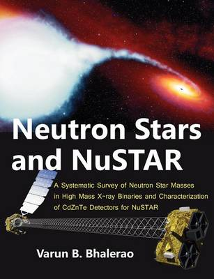 Neutron Stars and Nustar: A Systematic Survey of Neutron Star Masses in High Mass X-Ray Binaries and Characterization of Cdznte Detectors for Nustar (Paperback)