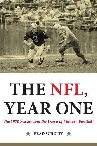The NFL Year One: The 1970 Season and the Dawn of Modern Football (Hardback)