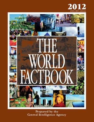 The World Factbook 2012: Cia'S 2011 Edition (Hardback)