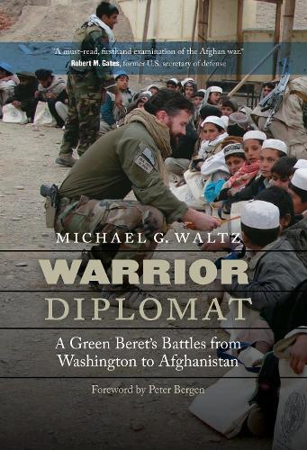 Warrior Diplomat: A Green Beret's Battles from Washington to Afghanistan (Hardback)