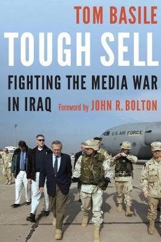 Tough Sell: Fighting the Media War in Iraq (Hardback)