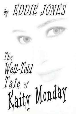 The Well-Told Tale of Kaity Monday (Paperback)