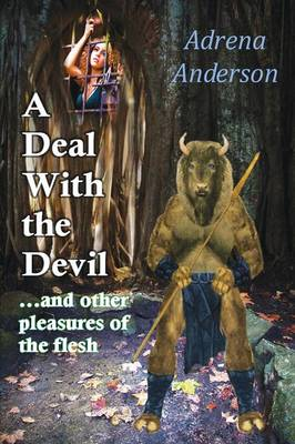 A Deal with the Devil...and Other Pleasures of the Flesh (Paperback)