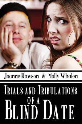 Trials and Tribulations of a Blind Date (Paperback)