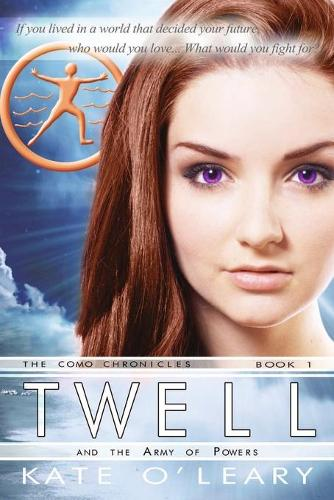 Twell and the Army of Powers, the Como Chronicles, Book 1 (Paperback)