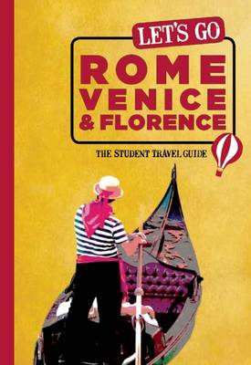Let's Go Rome, Venice & Florence: The Student Travel Guide (Paperback)