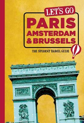 Let's Go Paris, Amsterdam & Brussels: The Student Travel Guide (Paperback)