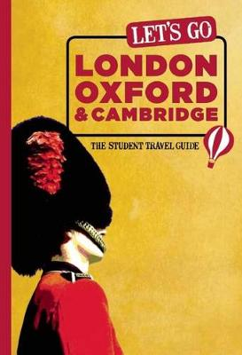 Let's Go London, Oxford & Cambridge: The Student Travel Guide (Paperback)
