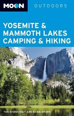 Moon Yosemite & Mammoth Lakes Camping & Hiking (Paperback)