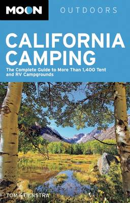 Moon California Camping: The Complete Guide to More Than 1,400 Tent and Rv Campgrounds - Moon Outdoors (Paperback)