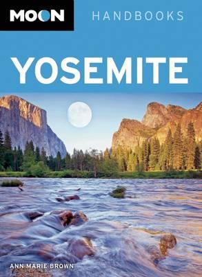 Moon Yosemite - Moon Handbooks (Paperback)