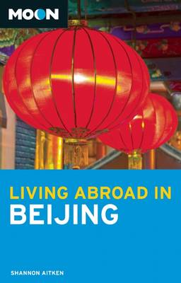 Moon Living Abroad in Beijing (Paperback)