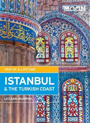 Moon Istanbul & the Turkish Coast (2nd ed): Including Cappadocia (Paperback)