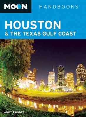 Moon Houston & the Texas Gulf Coast (Second Edition) (Paperback)
