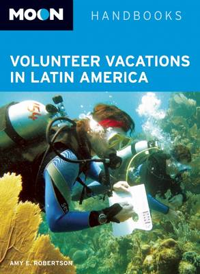 Moon Volunteer Vacations in Latin America (Paperback)