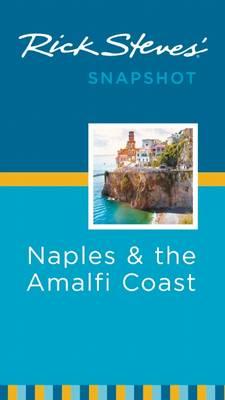 Rick Steves' Snapshot Naples & the Amalfi Coast - Rick Steves Snapshot (Paperback)