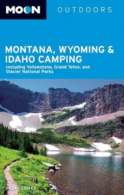 Moon Montana, Wyoming & Idaho Camping (3rd ed) (Paperback)