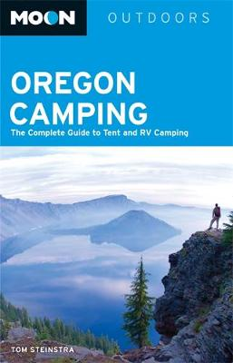 Moon Oregon Camping (Fourth Edition): The Complete Guide to Tent and RV Camping (Paperback)