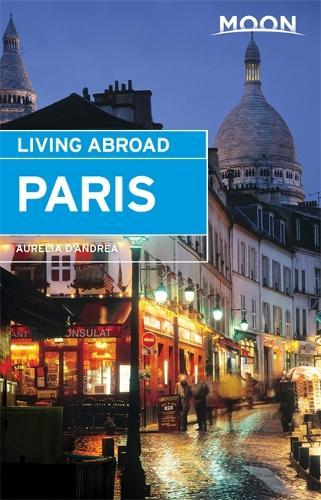 Moon Living Abroad Paris (Paperback)