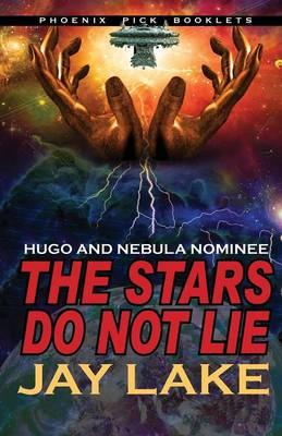The Stars Do Not Lie Hugo and Nebula Nominated Novella (Paperback)