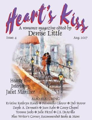 Heart's Kiss: Issue 4, Aug. 2017: A Romance Magazine Edited by Denise Little - Heart's Kiss 4 (Paperback)