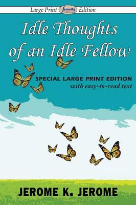 Idle Thoughts of an Idle Fellow (Paperback)