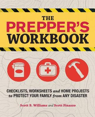 The Prepper's Workbook: Checklists, Worksheets, and Home Projects to Protect Your Family from Any Disaster (Paperback)