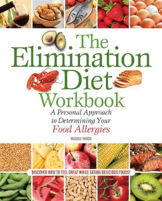 The Elimination Diet Workbook: A Personal Approach to Determining Your Food Allergies (Paperback)