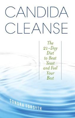 Candida Cleanse: The 21-Day Diet to Beat Yeast and Feel Your Best (Paperback)